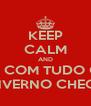 KEEP CALM AND VEM COM TUDO QUE O INVERNO CHEGOU - Personalised Poster A4 size