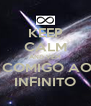 KEEP CALM AND VEM  COMIGO AO INFINITO - Personalised Poster A4 size