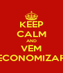 KEEP CALM AND VEM ECONOMIZAR - Personalised Poster A4 size