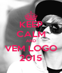 KEEP CALM AND VEM LOGO 2015 - Personalised Poster A4 size
