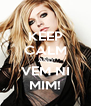 KEEP CALM AND VEM NI MIM! - Personalised Poster A4 size