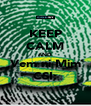 KEEP CALM AND Vem ni Mim CSI: - Personalised Poster A4 size