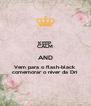 KEEP CALM AND Vem para o flash-black comemorar o niver da Dri - Personalised Poster A4 size