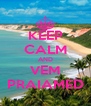 KEEP CALM AND VEM PRAIAMED - Personalised Poster A4 size