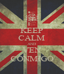 KEEP CALM AND VEN CONMIGO - Personalised Poster A4 size