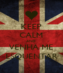 KEEP CALM AND VENHA ME ESQUENTAR - Personalised Poster A4 size