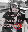 KEEP CALM AND VENHA P/ A MACONHA CMG - Personalised Poster A4 size
