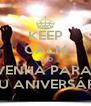 KEEP CALM AND VENHA PARA  MEU ANIVERSÁRIO - Personalised Poster A4 size