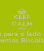 KEEP CALM AND Venha para o lado negro Temos Biscoito - Personalised Poster A4 size