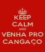 KEEP CALM AND VENHA PRO CANGAÇO - Personalised Poster A4 size