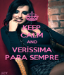 KEEP CALM AND VERÍSSIMA PARA SEMPRE - Personalised Poster A4 size