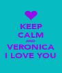 KEEP CALM AND VERONICA I LOVE YOU - Personalised Poster A4 size