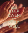 KEEP CALM AND VERY WELL - Personalised Poster A4 size
