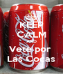 KEEP CALM AND Vete por  Las Cocas - Personalised Poster A4 size