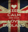 KEEP CALM AND VEVE LOVE ENGLAND - Personalised Poster A4 size