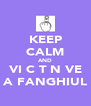KEEP CALM AND VI C T N VE A FANGHIUL - Personalised Poster A4 size