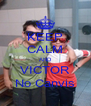 KEEP CALM AND VICTOR No Canvis - Personalised Poster A4 size