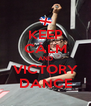 KEEP CALM AND VICTORY DANCE - Personalised Poster A4 size