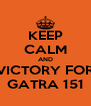KEEP CALM AND VICTORY FOR GATRA 151 - Personalised Poster A4 size