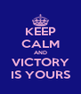 KEEP CALM AND VICTORY IS YOURS - Personalised Poster A4 size