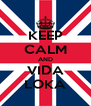 KEEP CALM AND VIDA LOKA - Personalised Poster A4 size