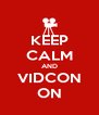 KEEP CALM AND VIDCON ON - Personalised Poster A4 size