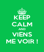 KEEP CALM AND VIENS ME VOIR ! - Personalised Poster A4 size