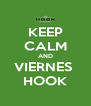 KEEP CALM AND VIERNES  HOOK - Personalised Poster A4 size