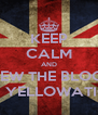 KEEP CALM AND VIEW THE BLOGS ON YELLOWATION - Personalised Poster A4 size