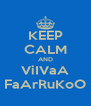 KEEP CALM AND ViIVaA FaArRuKoO - Personalised Poster A4 size
