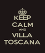 KEEP CALM AND VILLA TOSCANA - Personalised Poster A4 size