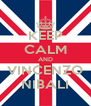 KEEP CALM AND VINCENZO NIBALI - Personalised Poster A4 size