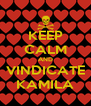 KEEP CALM AND VINDICATE KAMILA - Personalised Poster A4 size