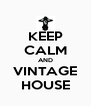 KEEP CALM AND VINTAGE HOUSE - Personalised Poster A4 size