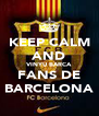 KEEP CALM AND VINYU BARCA FANS DE BARCELONA - Personalised Poster A4 size