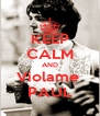 KEEP CALM AND Violame  PAUL - Personalised Poster A4 size