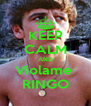KEEP CALM AND Violame  RINGO - Personalised Poster A4 size