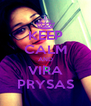 KEEP CALM AND VIRA PRYSAS - Personalised Poster A4 size
