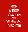 KEEP CALM AND VIRE A  NOITE - Personalised Poster A4 size