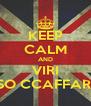 KEEP CALM AND VIRI SO CCAFFARI - Personalised Poster A4 size