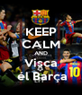 KEEP CALM AND Visca  él Barça - Personalised Poster A4 size