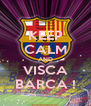 KEEP CALM AND VISCA BARCA ! - Personalised Poster A4 size