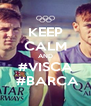 KEEP CALM AND #VISCA  #BARCA - Personalised Poster A4 size