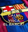 KEEP CALM AND VISCA EL BARCA! - Personalised Poster A4 size