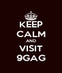 KEEP CALM AND VISIT 9GAG - Personalised Poster A4 size