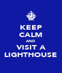 KEEP CALM AND VISIT A LIGHTHOUSE - Personalised Poster A4 size