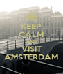 KEEP CALM AND VISIT AMSTERDAM - Personalised Poster A4 size