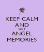 KEEP CALM AND VISIT ANGEL MEMORIES - Personalised Poster A4 size