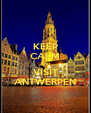 KEEP CALM AND VISIT ANTWERPEN - Personalised Poster A4 size