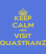 KEEP CALM AND VISIT AQUASTRANZA - Personalised Poster A4 size